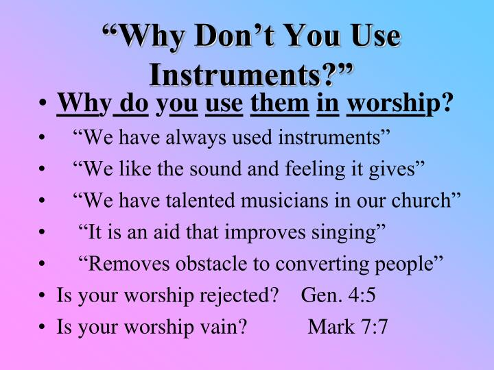 why don t you use instruments n.