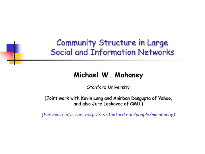 community structure in large social and information networks n.