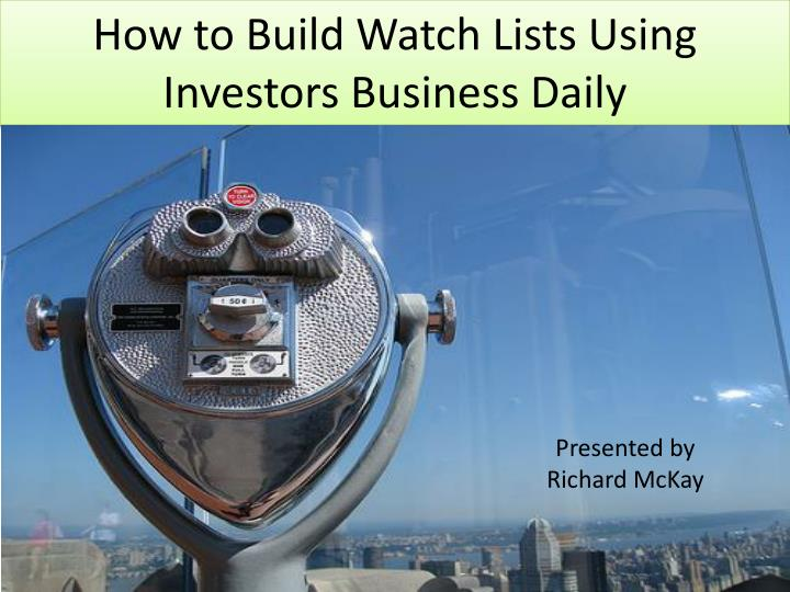 how to build watch lists using investors business daily n.
