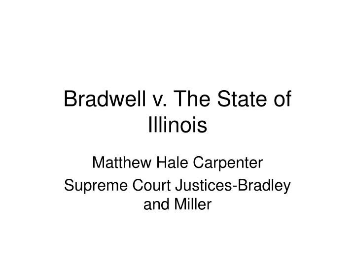 Bradwell v the state of illinois