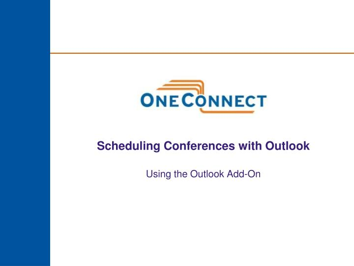 scheduling conferences with outlook using the outlook add on n.