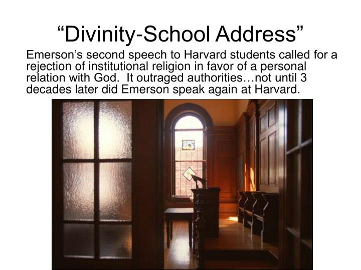 divinity school address emerson Home » cambridge & harvard » the enduring significance of emerson's divinity school address, by john haynes holmes the enduring significance of emerson's divinity school address, by john.