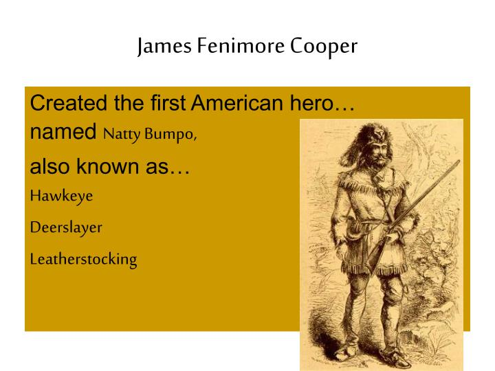 an analysis of the characteristic of romanticism in the novel the deerslayer by james fenimore coope A short james fenimore cooper also explains the historical and literary context that influenced the last of the mohicans cooper suddenly tossed the book.