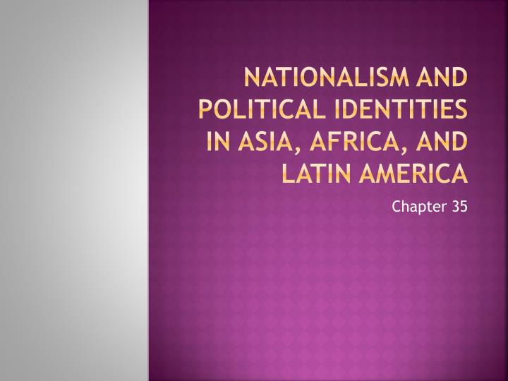 nationalism and political identities in asia africa and latin america n.