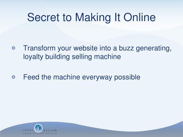 Transform your website into a buzz generating, loyalty building selling machine