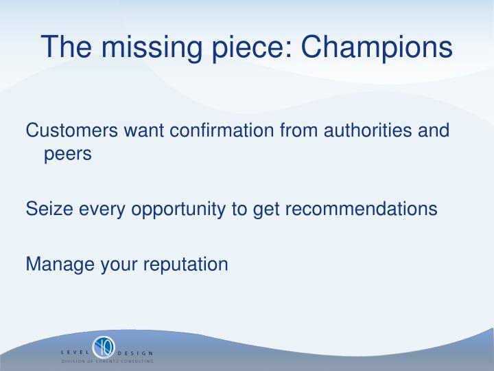 Customers want confirmation from authorities and peers