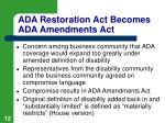 ada restoration act becomes ada amendments act