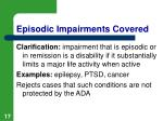 episodic impairments covered