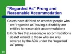 regarded as prong and reasonable accommodation