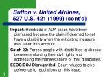 sutton v united airlines 527 u s 421 1999 cont d