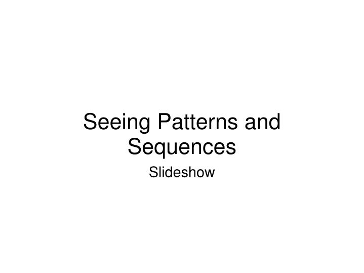 seeing patterns and sequences n.