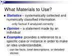 what materials to use4