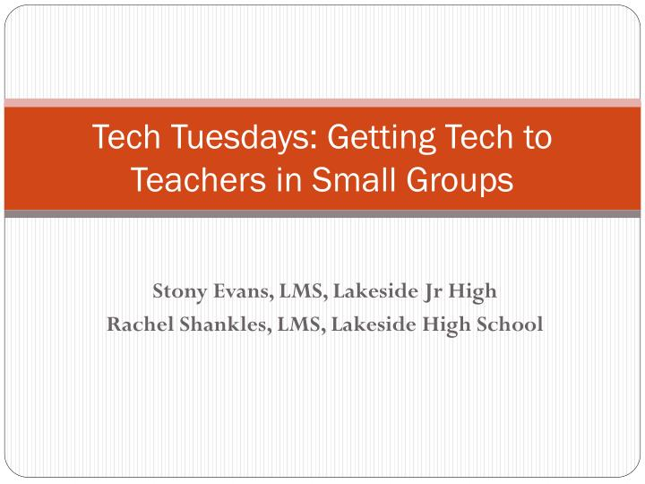 tech tuesdays getting tech to teachers in small groups n.