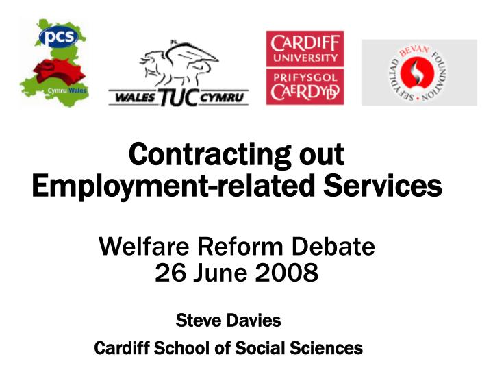 contracting out employment related services welfare reform debate 26 june 2008 n.