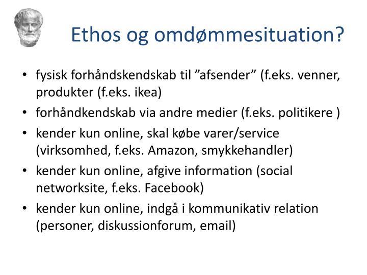 Ethos og omdømmesituation?
