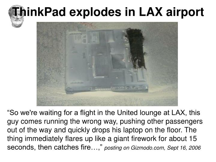 ThinkPad explodes in LAX airport