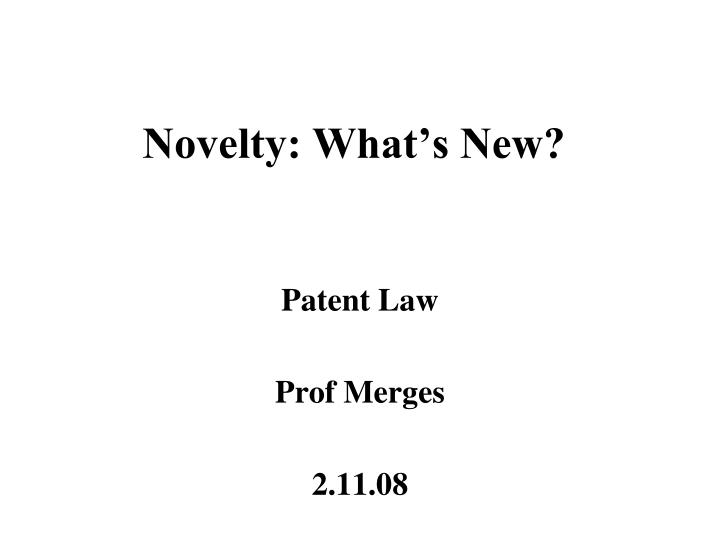 novelty what s new n.