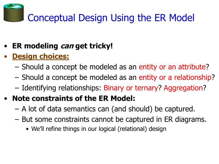 Conceptual Design Using the ER Model