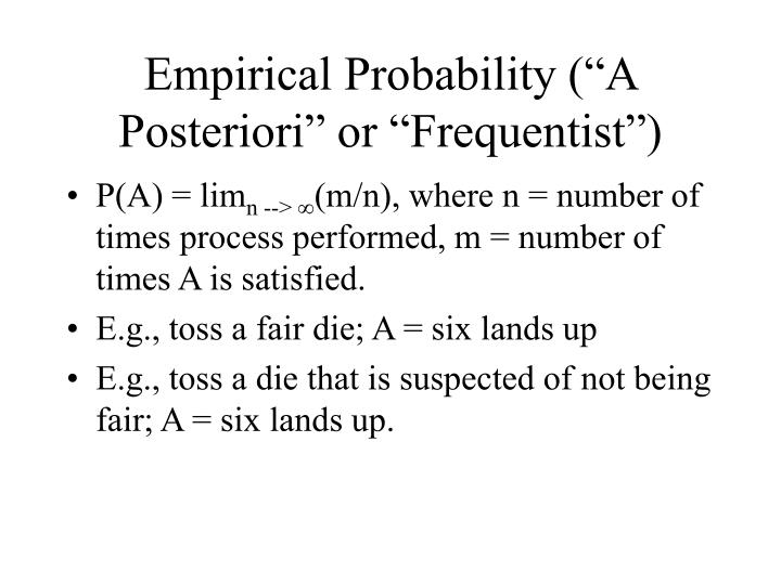 "Empirical Probability (""A Posteriori"" or ""Frequentist"")"
