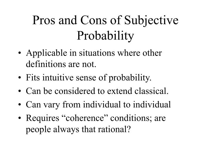 Pros and Cons of Subjective Probability
