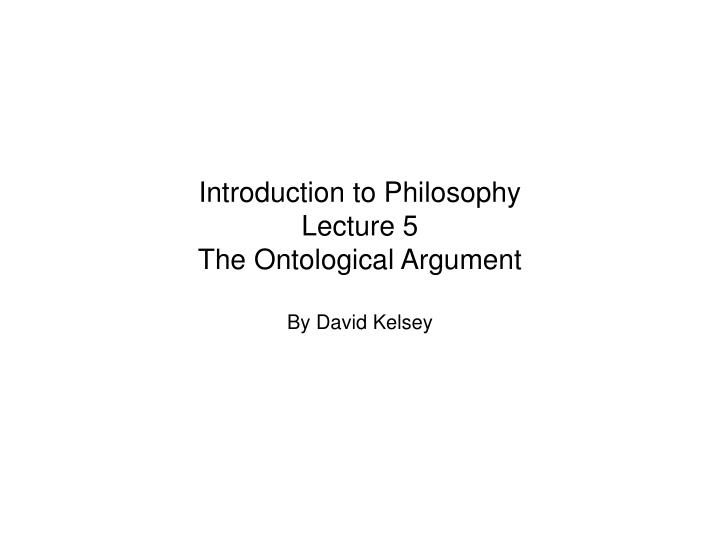 anselms ontological argument introduction St anselm of canterbury (1033 - 1109) was an italian philosopher and theologian of the medieval period he is often called the founder of scholasticism, and is considered by many to be the first scholarly philosopher of christian theology he is particularly known for his attempt to elaborate a.