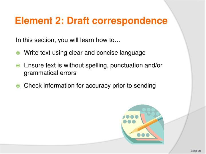 Element 2: Draft correspondence