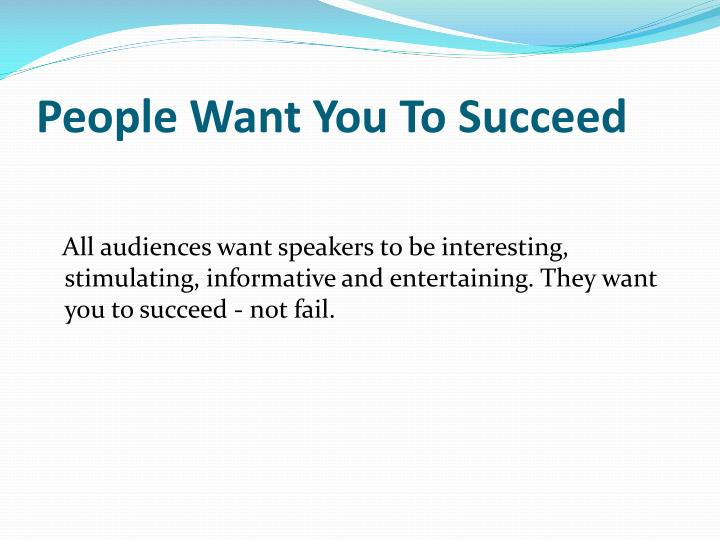 People Want You To Succeed