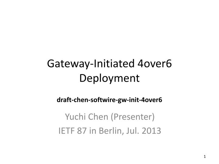gateway initiated 4over6 deployment draft chen softwire gw init 4over6 n.