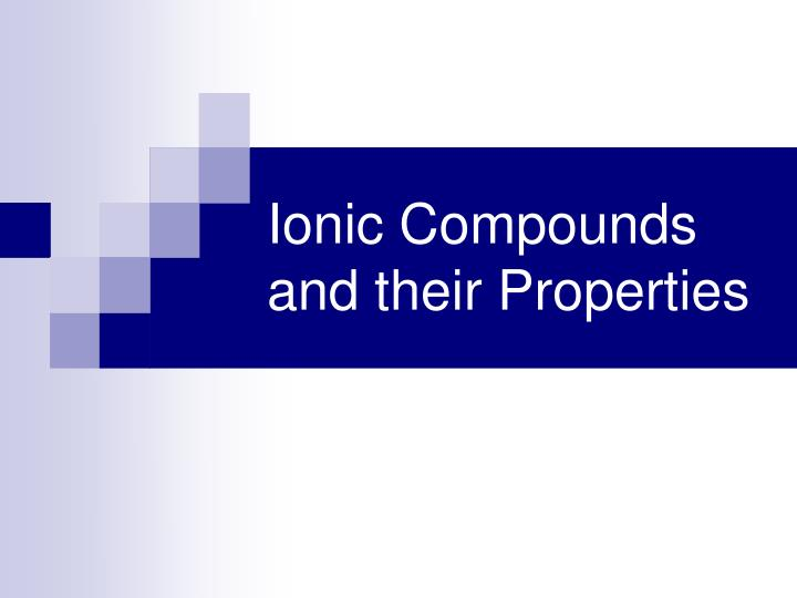 ionic compounds and their properties n.