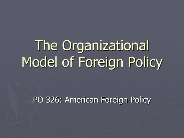the organizational model of foreign policy n.