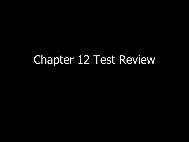 chapter 12 test review n.