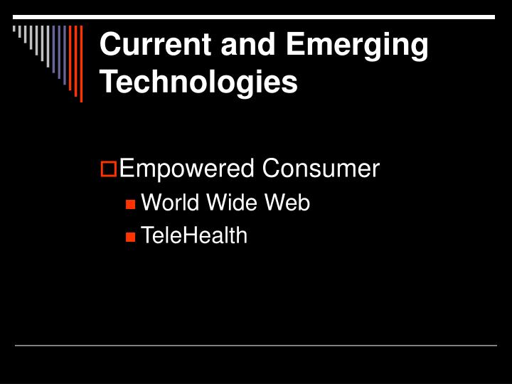 Current and Emerging Technologies