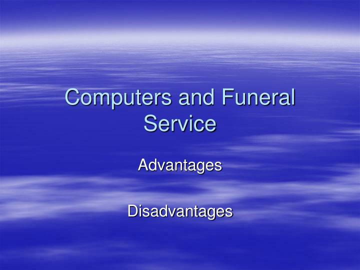computers and funeral service n.