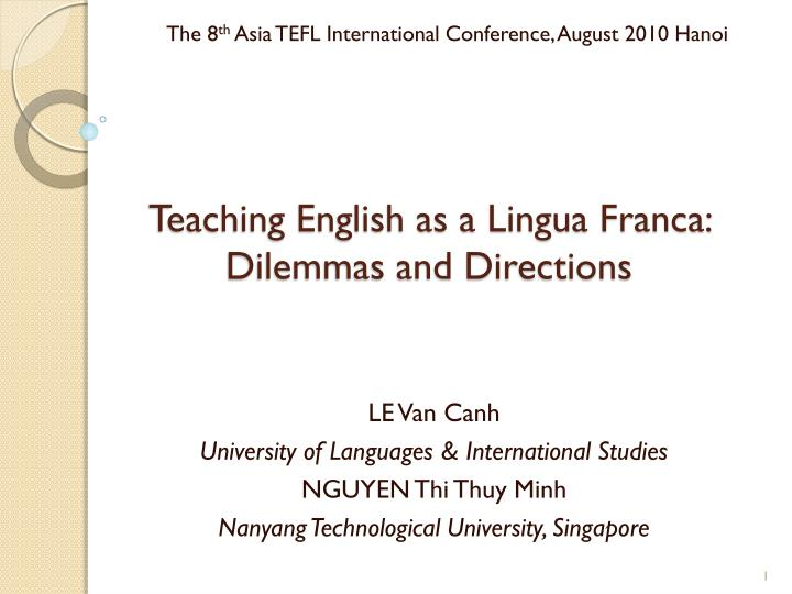 Ppt Teaching English As A Lingua Franca Dilemmas And Directions