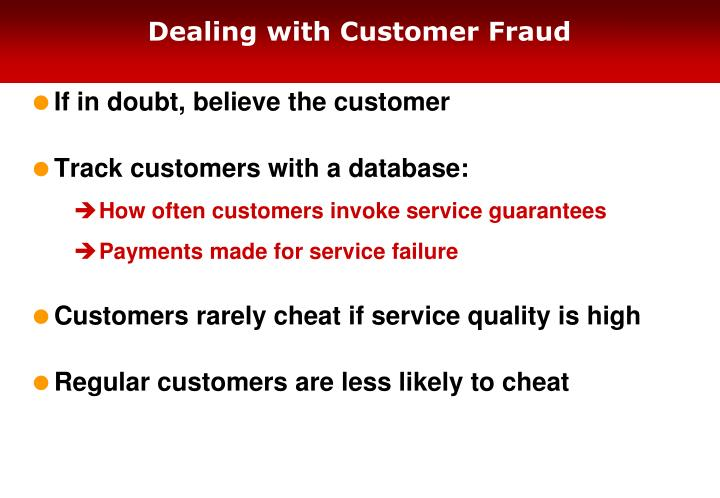 Dealing with Customer Fraud