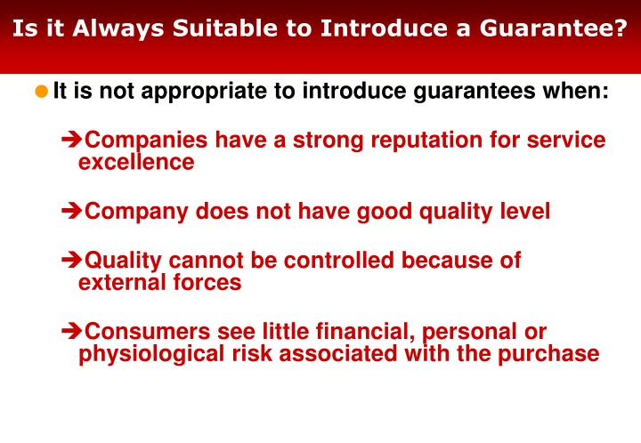 Is it Always Suitable to Introduce a Guarantee?