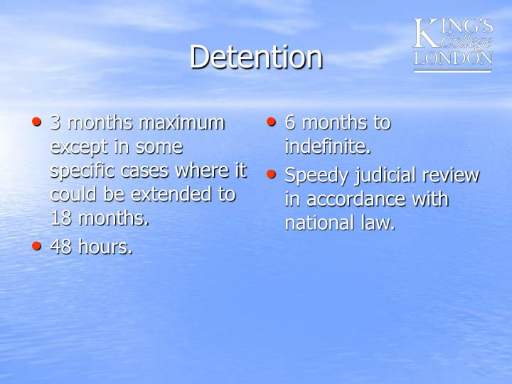 3 months maximum except in some specific cases where it could be extended to 18 months.