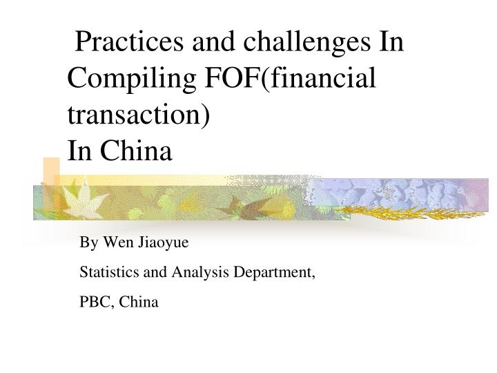 practices and challenges in compiling fof financial transaction in china n.