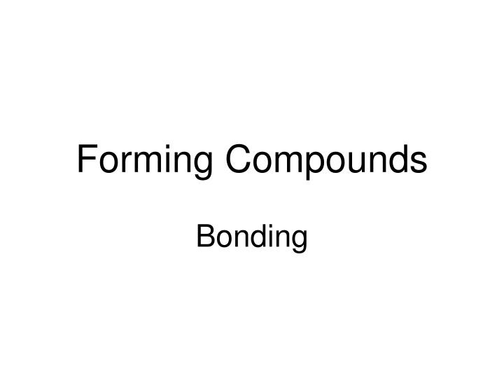 forming compounds n.