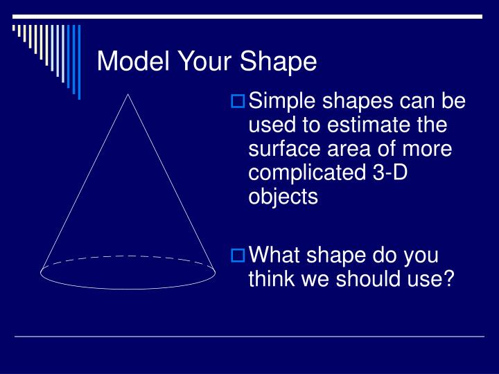 Model your shape