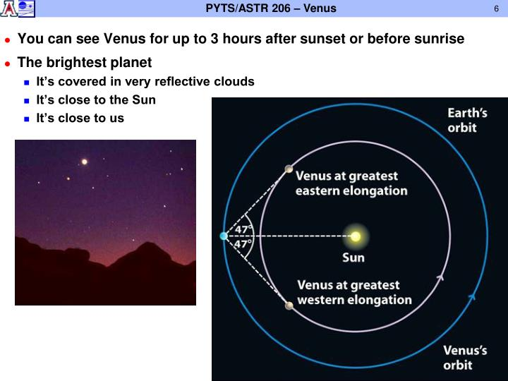 You can see Venus for up to 3 hours after sunset or before sunrise
