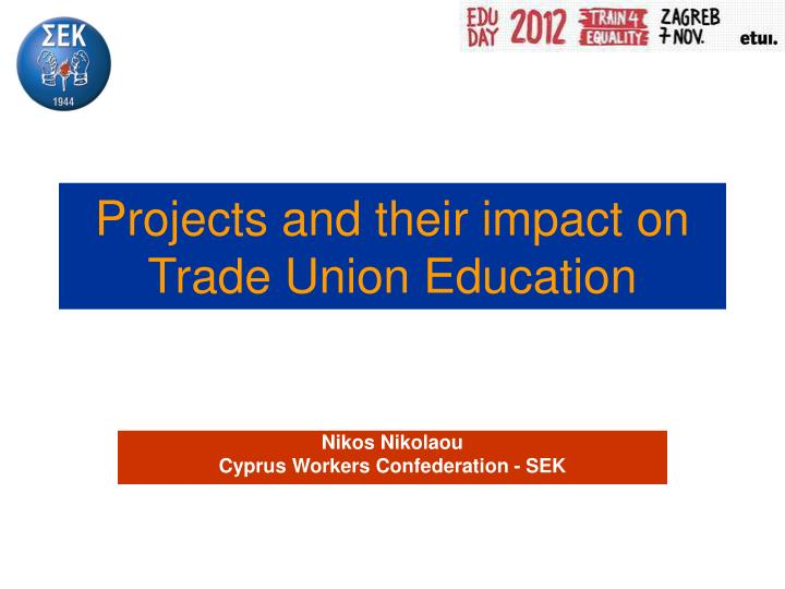projects and their impact on trade union education n.