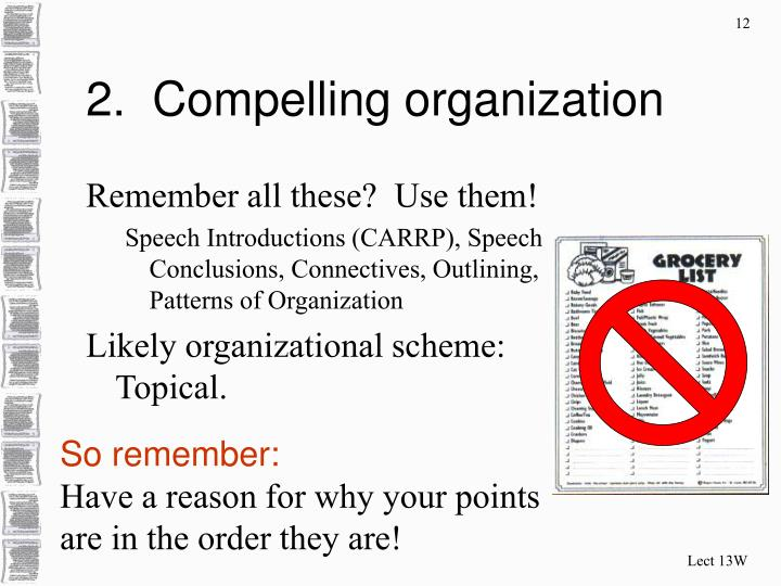 2.  Compelling organization