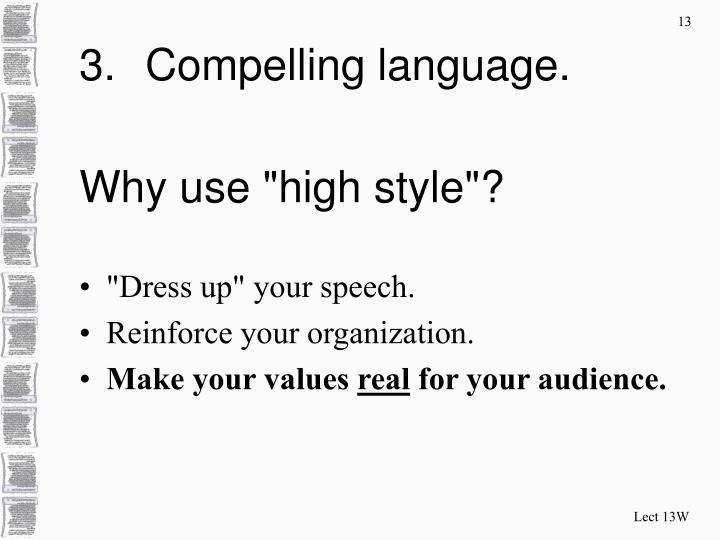 Compelling language.