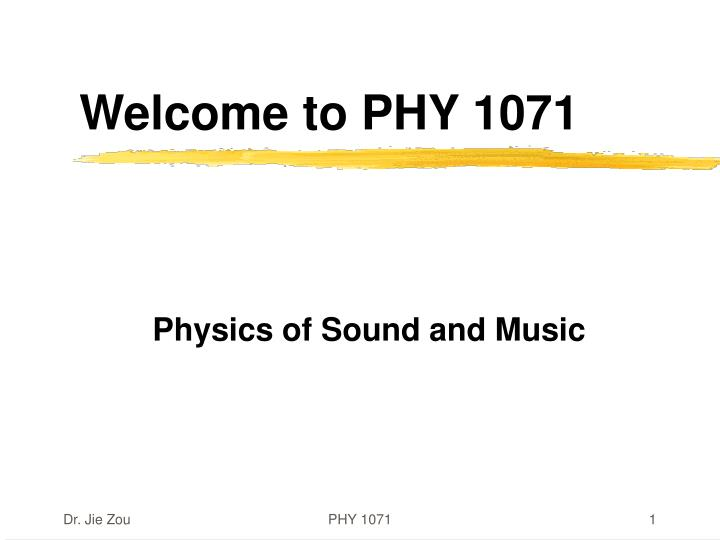 welcome to phy 1071 n.