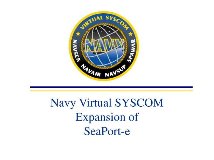 navy virtual syscom expansion of seaport e n.