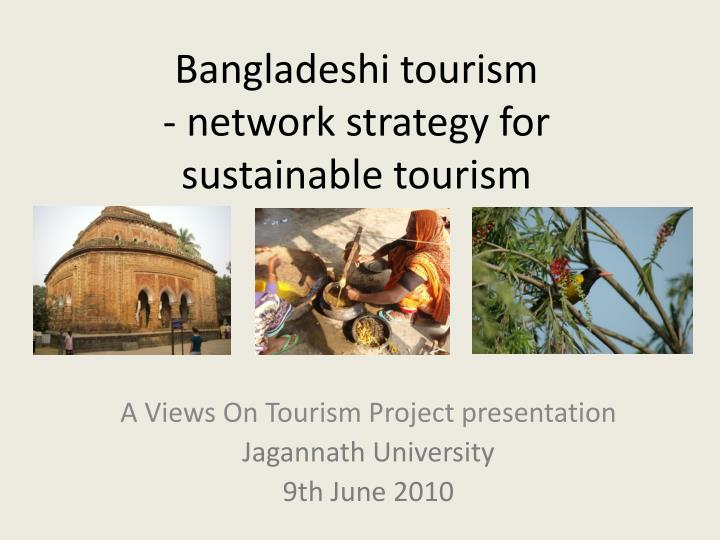bangladeshi tourism network strategy for sustainable tourism n.