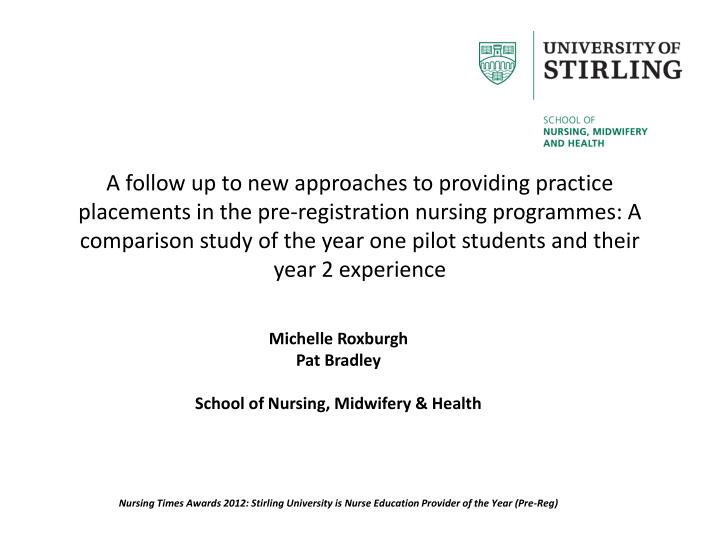 A follow up to new approaches to providing practice placements in the pre-registration nursing progr...