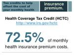 tax credits to help offset the cost of your monthly health