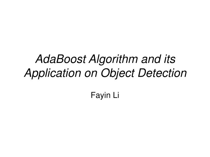 adaboost algorithm and its application on object detection n.